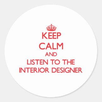 Keep Calm and Listen to the Interior Designer Sticker