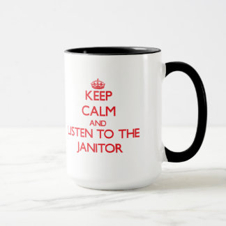 Keep Calm and Listen to the Janitor Mug