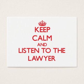 Keep Calm and Listen to the Lawyer Business Card