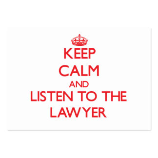 Keep Calm and Listen to the Lawyer Large Business Card