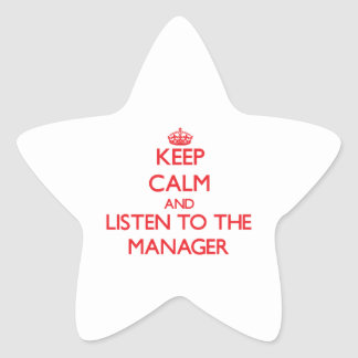 Keep Calm and Listen to the Manager Star Sticker