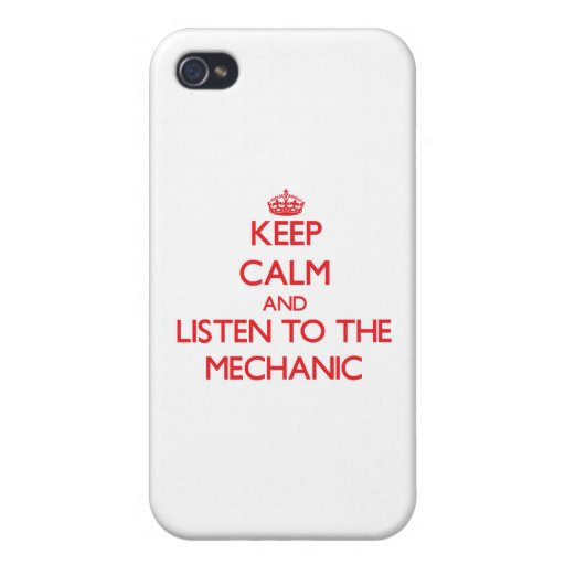 Keep Calm and Listen to the Mechanic iPhone 4/4S Case
