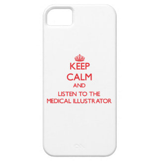 Keep Calm and Listen to the Medical Illustrator iPhone 5 Case