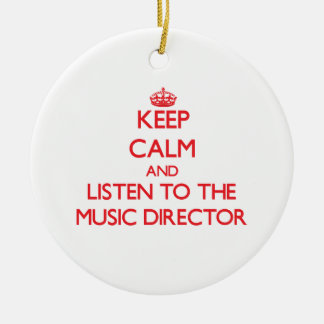 Keep Calm and Listen to the Music Director Christmas Tree Ornaments
