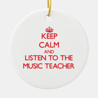 Keep Calm and Listen to the Music Teacher Christmas Tree Ornament