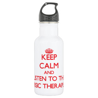 Keep Calm and Listen to the Music Therapist 532 Ml Water Bottle