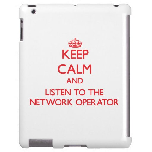 Keep Calm and Listen to the Network Operator