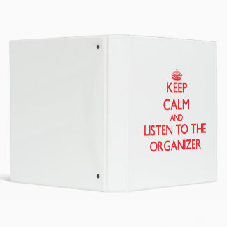 Keep Calm and Listen to the Organizer Binder