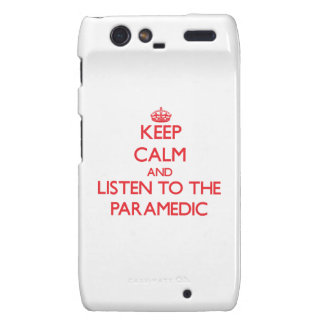 Keep Calm and Listen to the Paramedic Motorola Droid RAZR Cover