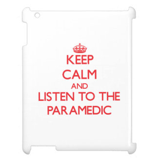 Keep Calm and Listen to the Paramedic iPad Covers