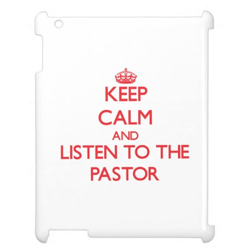 Keep Calm and Listen to the Pastor iPad Cover