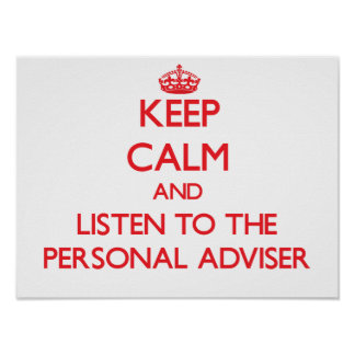 Keep Calm and Listen to the Personal Adviser Posters