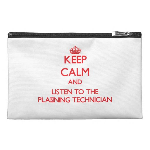 Keep Calm and Listen to the Planning Technician Travel Accessories Bags