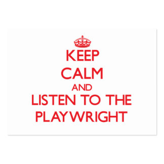 Keep Calm and Listen to the Playwright Business Card
