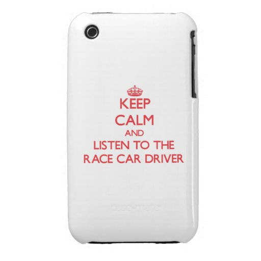 Keep Calm and Listen to the Race Car Driver iPhone 3 Case-Mate Case