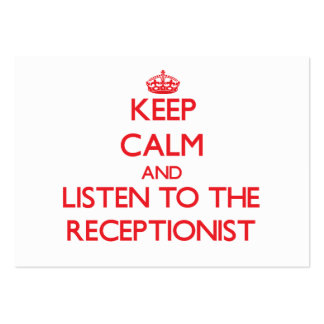 Keep Calm and Listen to the Receptionist Business Card Template