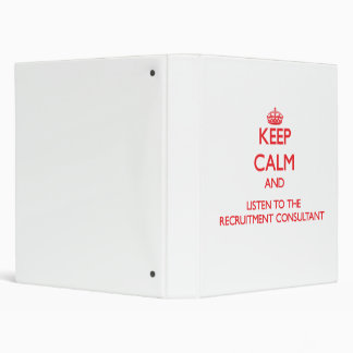Keep Calm and Listen to the Recruitment Consultant Binder