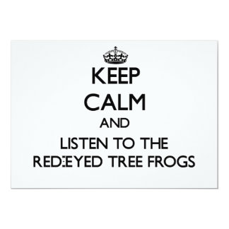 Keep calm and Listen to the Red-Eyed Tree Frogs Personalized Invitations