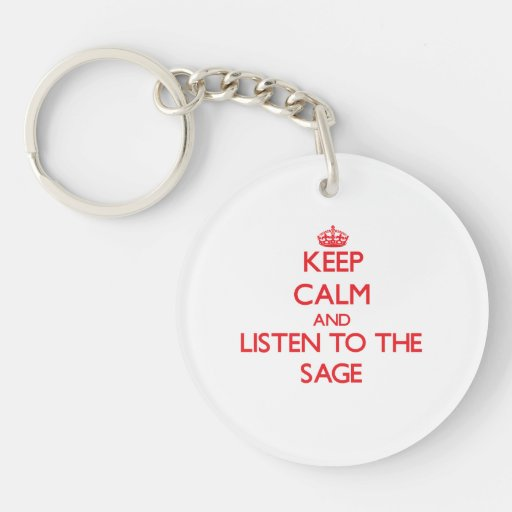 Keep Calm and Listen to the Sage Key Chains