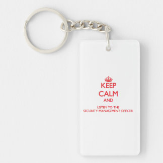 Keep Calm and Listen to the Security Management Of Double-Sided Rectangular Acrylic Keychain