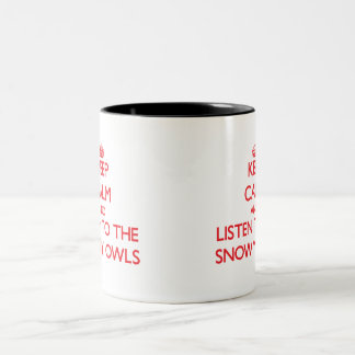Keep calm and listen to the Snowy Owls Two-Tone Coffee Mug