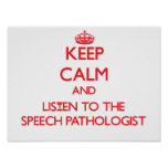 Keep Calm and Listen to the Speech Pathologist Poster