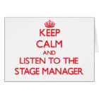 Keep Calm and Listen to the Stage Manager Card