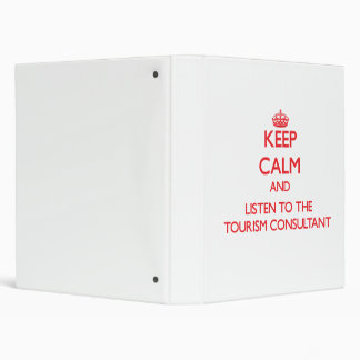 Keep Calm and Listen to the Tourism Consultant Vinyl Binders