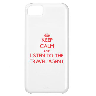 Keep Calm and Listen to the Travel Agent iPhone 5C Case