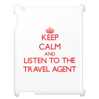 Keep Calm and Listen to the Travel Agent Case For The iPad 2 3 4