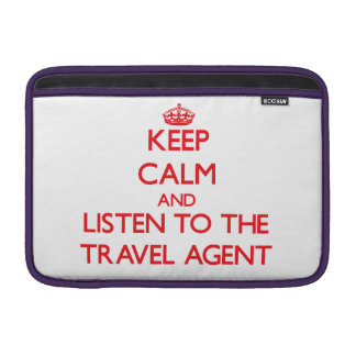 Keep Calm and Listen to the Travel Agent MacBook Air Sleeves