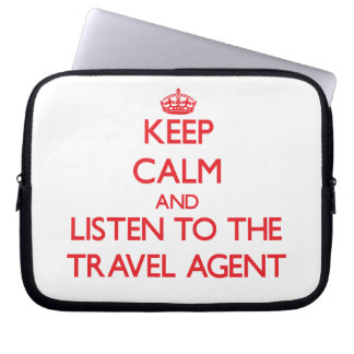 Keep Calm and Listen to the Travel Agent Computer Sleeves