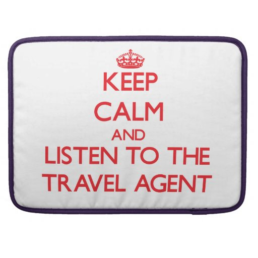 Keep Calm and Listen to the Travel Agent Sleeve For MacBook Pro