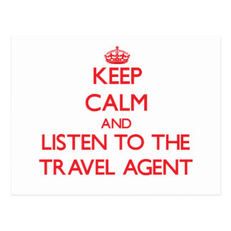 Keep Calm and Listen to the Travel Agent Post Cards