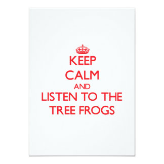 Keep calm and listen to the Tree Frogs Announcement