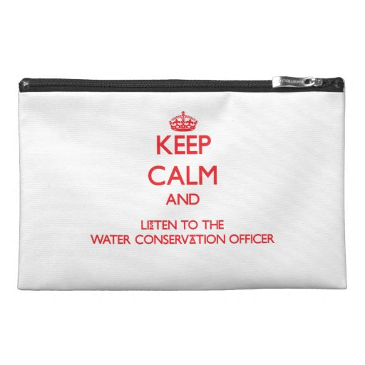 Keep Calm and Listen to the Water Conservation Off Travel Accessories Bag