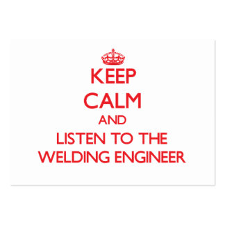 Keep Calm and Listen to the Welding Engineer Business Card Template