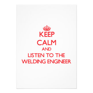 Keep Calm and Listen to the Welding Engineer Cards