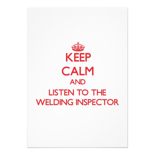 Keep Calm and Listen to the Welding Inspector Custom Invites