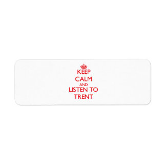 Keep Calm and Listen to Trent Labels