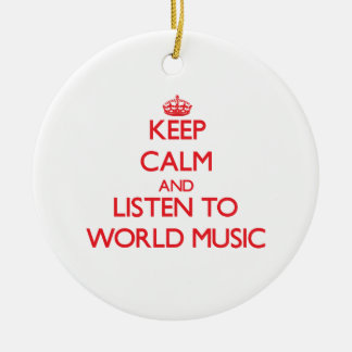 Keep calm and listen to WORLD MUSIC Christmas Ornaments