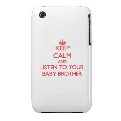 Keep Calm and Listen to  your Baby Brother iPhone 3 Covers