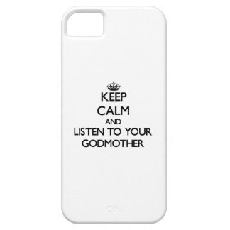 Keep Calm and Listen to  your Godmother iPhone 5 Cover