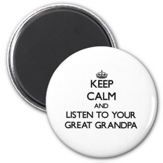 Keep Calm and Listen to  your Great Grandpa 2 Inch Round Magnet