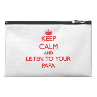 Keep Calm and Listen to  your Papa Travel Accessory Bags