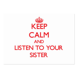 Keep Calm and Listen to  your Sister Business Cards