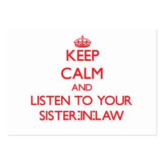 Keep Calm and Listen to  your Sister-in-Law Business Card