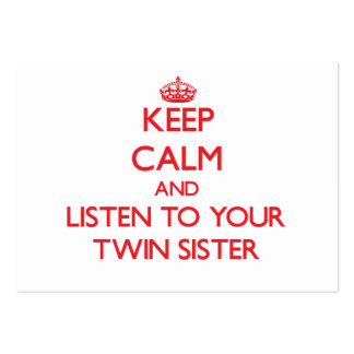Keep Calm and Listen to your Twin Sister Business Card Template