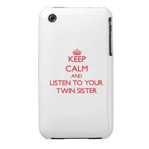 Keep Calm and Listen to  your Twin Sister iPhone 3 Cover