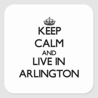 Keep Calm and live in Arlington Square Sticker